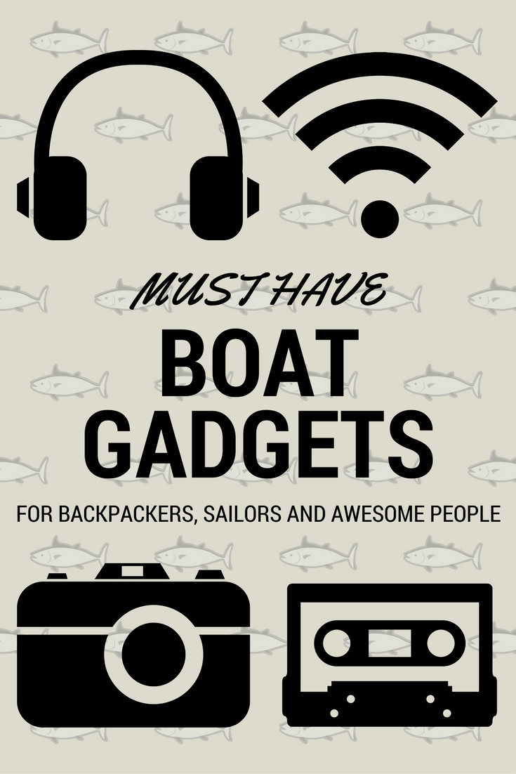 Must have boat gadgets for backpackers and sailors, sailing gadgets and travel gadgets